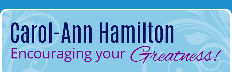 Carol-Ann Hamilton, Encouraging Your Greatness!